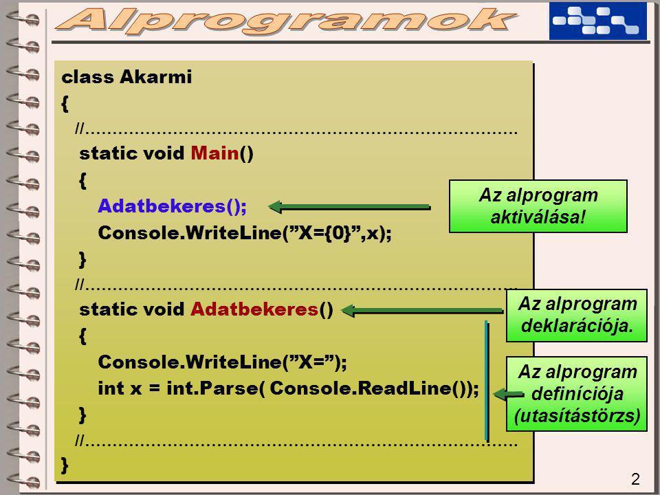 "2 class Akarmi { //……………………………………………………………………. static void Main() { Adatbekeres(); Console.WriteLine(""X={0}"",x); } //……………………………………………………………………. stati"
