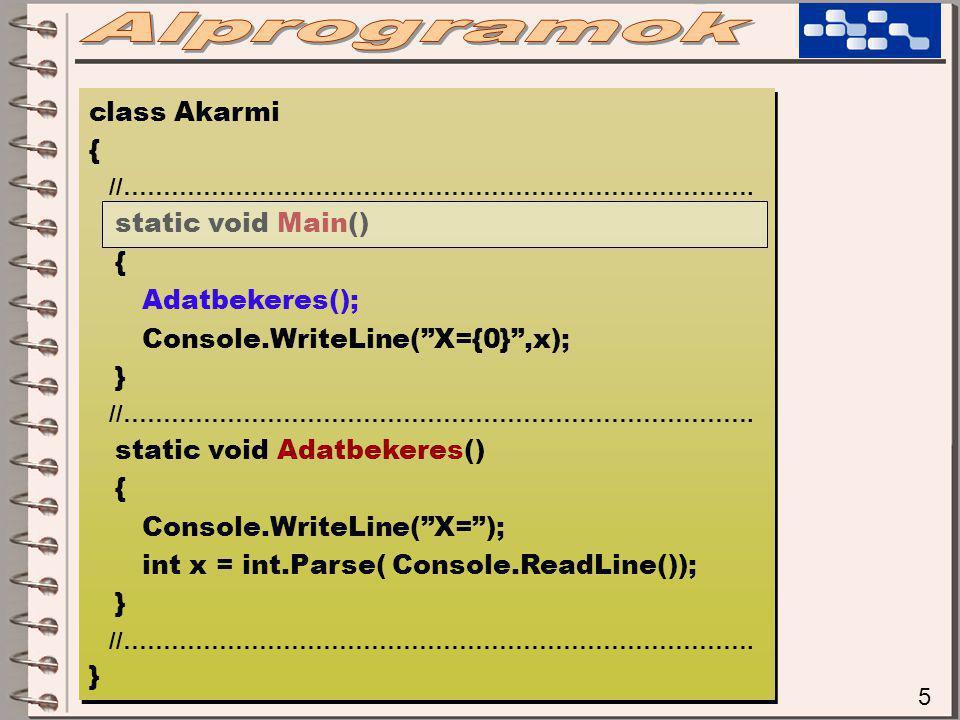 "5 class Akarmi { //……………………………………………………………………. static void Main() { Adatbekeres(); Console.WriteLine(""X={0}"",x); } //……………………………………………………………………. stati"