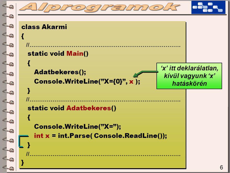 "6 class Akarmi { //……………………………………………………………………. static void Main() { Adatbekeres(); Console.WriteLine(""X={0}"", x ); } //……………………………………………………………………. sta"