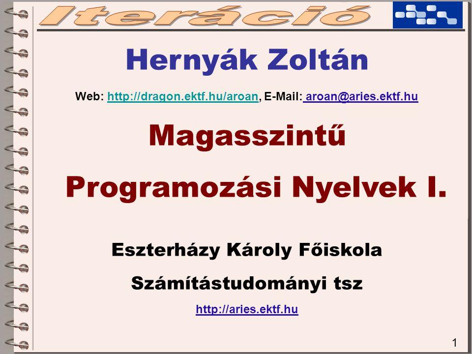 2 Programvezérlési szerkezetek Az utasítások végrehajtási sorrendjét szabályozzák.
