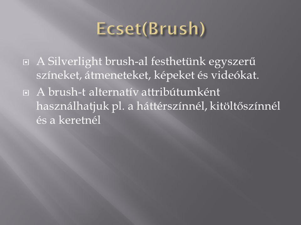  A Silverlight brush-al festhetünk egyszerű színeket, átmeneteket, képeket és videókat.