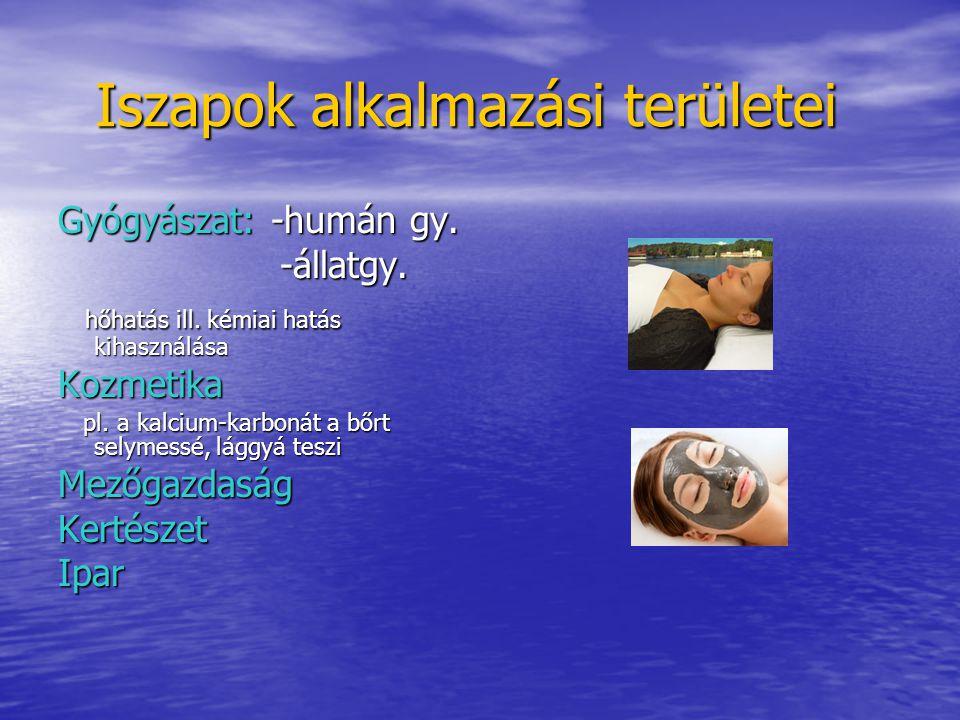 Iszapok alkalmazási területei Iszapok alkalmazási területei Gyógyászat: -humán gy. -állatgy. -állatgy. hőhatás ill. kémiai hatás kihasználása hőhatás