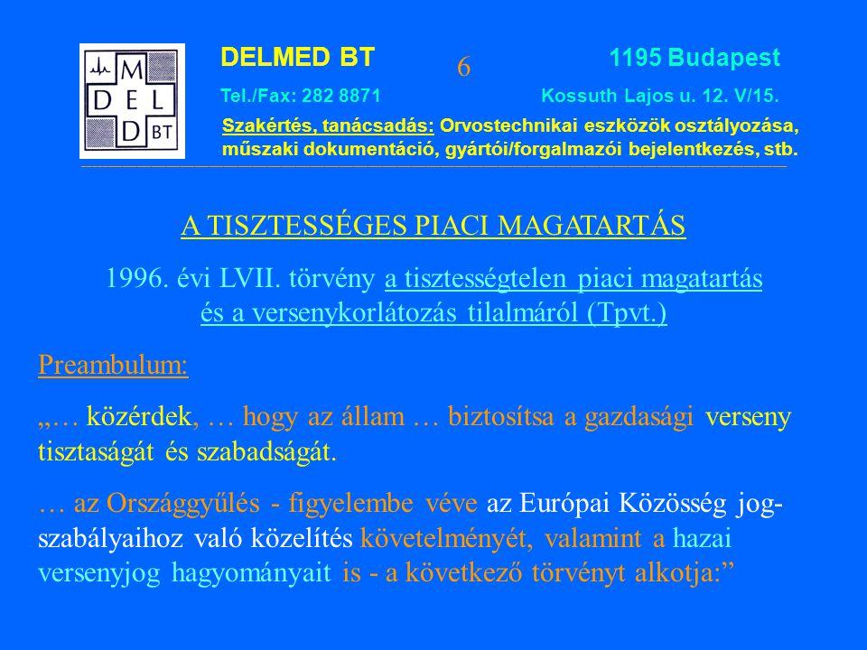 DELMED BT 1195 Budapest Tel./Fax: 282 8871 Kossuth Lajos u.