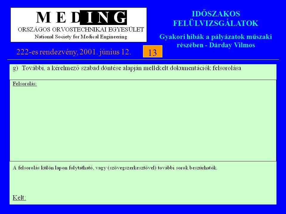 IDŐSZAKOS FELÜLVIZSGÁLATOK Gyakori hibák a pályázatok műszaki részében - Dárday Vilmos 222-es rendezvény, 2001. június 12.13
