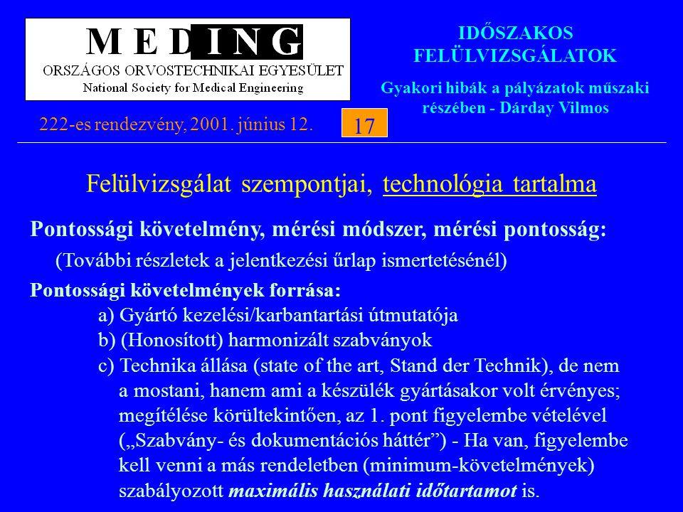 IDŐSZAKOS FELÜLVIZSGÁLATOK Gyakori hibák a pályázatok műszaki részében - Dárday Vilmos 222-es rendezvény, 2001. június 12.17 Felülvizsgálat szempontja