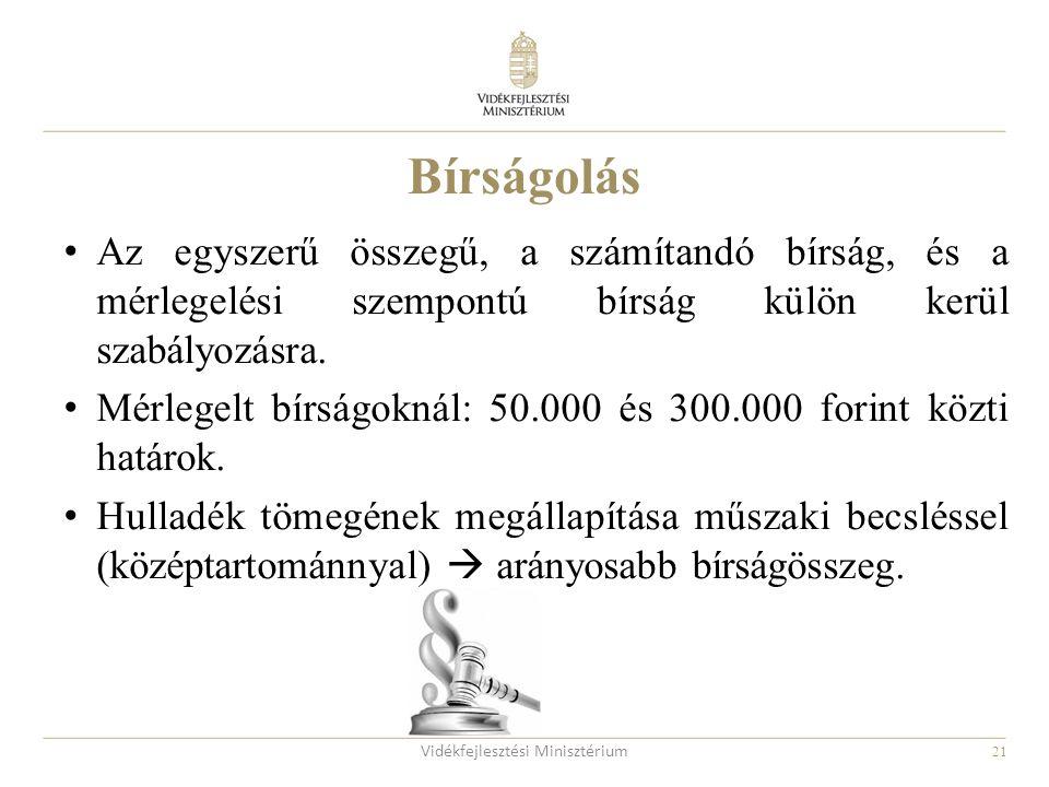 21 Az egyszerű összegű, a számítandó bírság, és a mérlegelési szempontú bírság külön kerül szabályozásra. Mérlegelt bírságoknál: 50.000 és 300.000 for