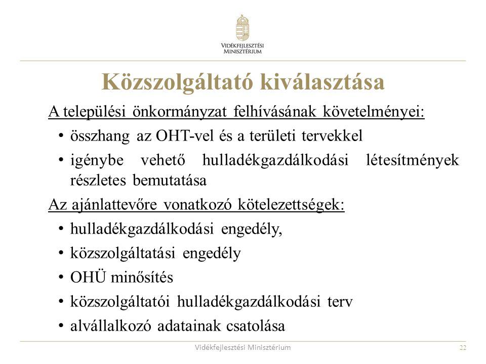 22 A települési önkormányzat felhívásának követelményei: összhang az OHT-vel és a területi tervekkel igénybe vehető hulladékgazdálkodási létesítmények