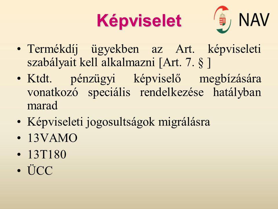 Képviselet Termékdíj ügyekben az Art. képviseleti szabályait kell alkalmazni [Art. 7. § ] Ktdt. pénzügyi képviselő megbízására vonatkozó speciális ren