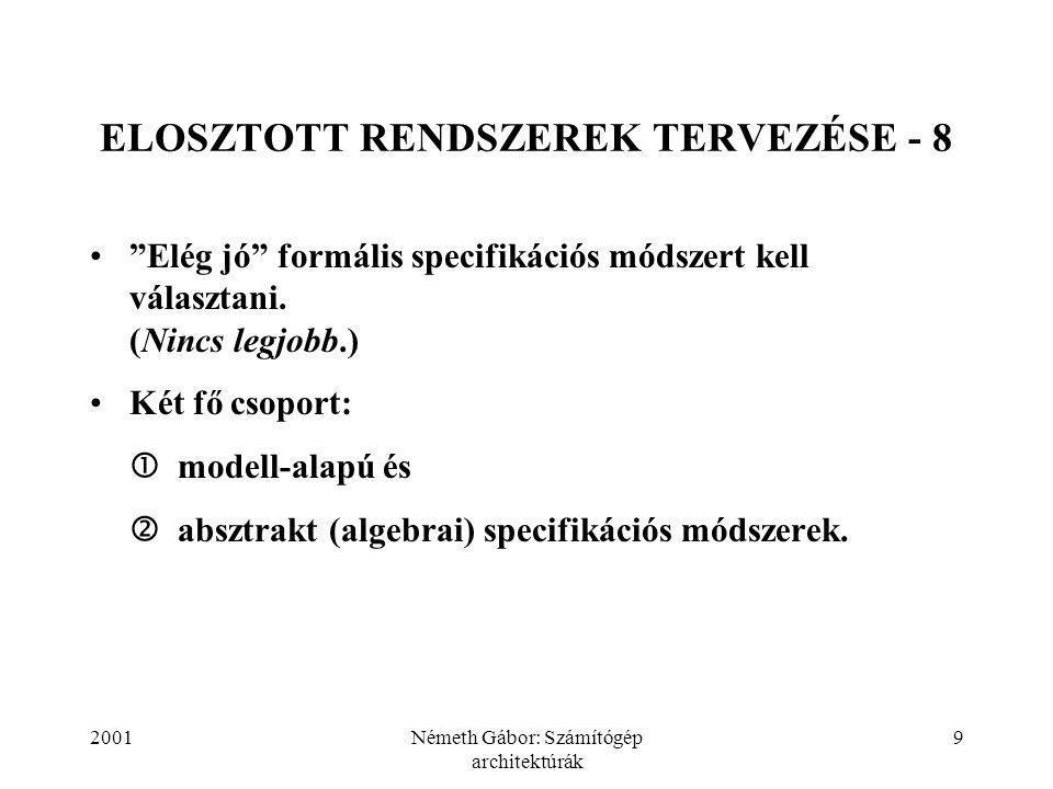 2001Németh Gábor: Számítógép architektúrák 30 SXL NYELV - 9  elküldjük  reláció a számítógép (osztály) és az üzenet (osztály) között:  fact sends (processor, message).