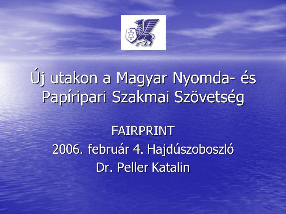 Új utakon a Magyar Nyomda- és Papíripari Szakmai Szövetség FAIRPRINT 2006.