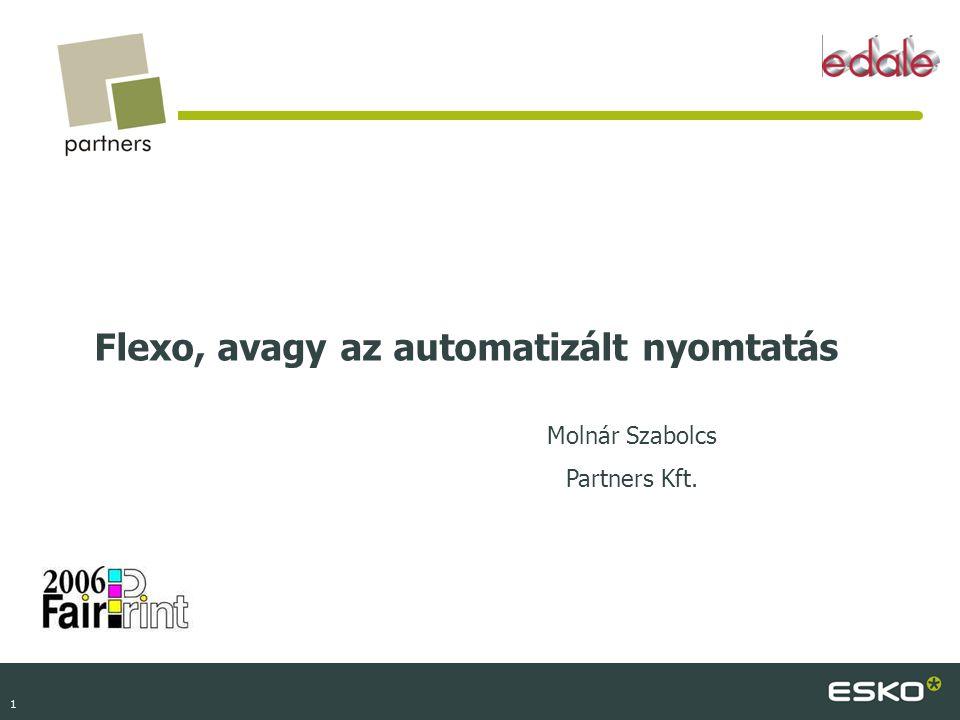 1 Molnár Szabolcs Partners Kft. Flexo, avagy az automatizált nyomtatás