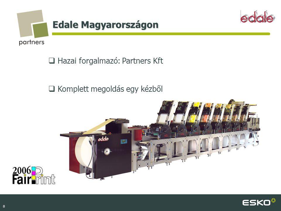 9 Edale Magyarországon Edale Alpha flexonyomógép:  2,5 nm alapterület  Maximum 5 szín, UV vagy IR szárító  Sorszámozás  Aranyozás  Stanc  Rövid papírpálya  Könnyen kezelhető  Termelékeny Winner of the Best Printing Press / Print Finishing Innovation Award 2001