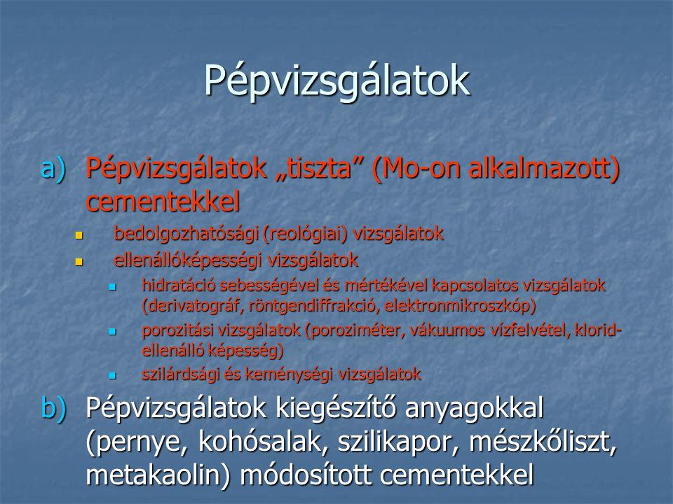 """Pépvizsgálatok a)Pépvizsgálatok """"tiszta"""" (Mo-on alkalmazott) cementekkel bedolgozhatósági (reológiai) vizsgálatok bedolgozhatósági (reológiai) vizsgál"""