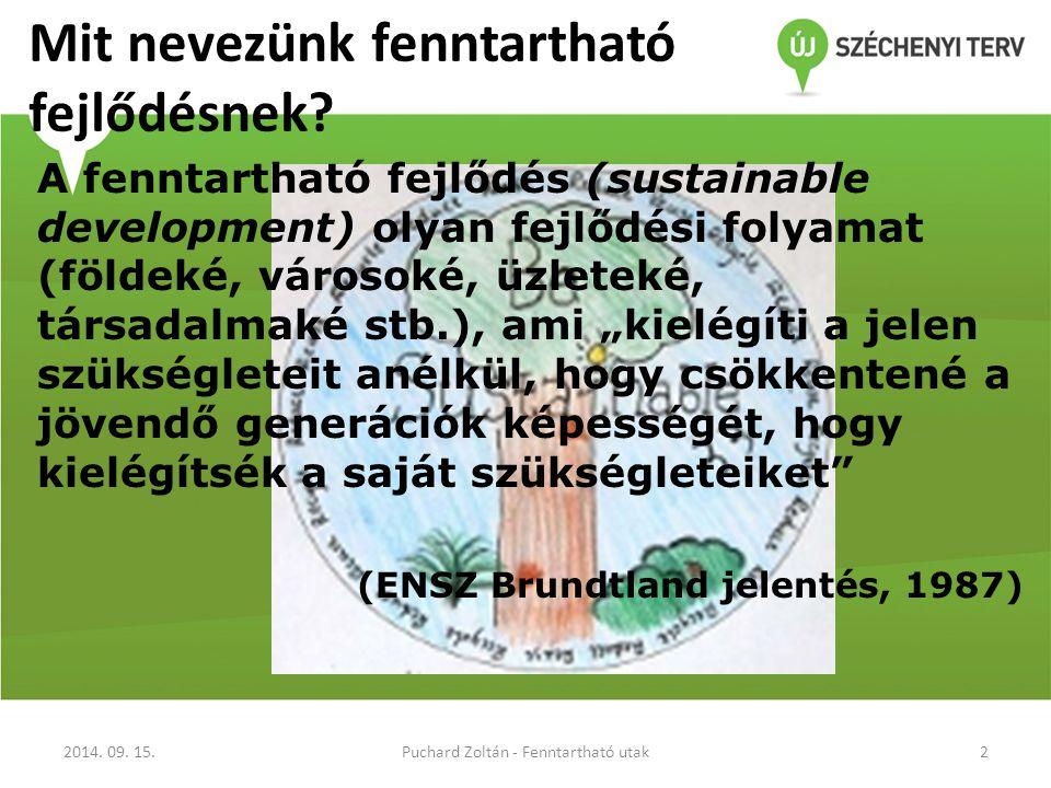 Mit nevezünk fenntartható fejlődésnek.2014. 09.