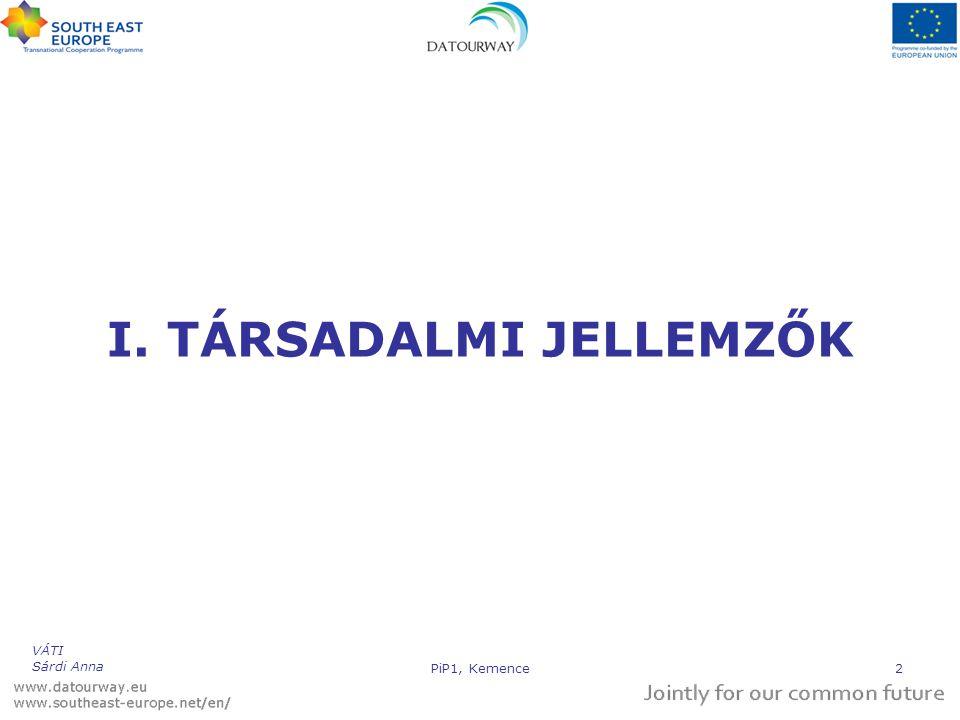 I. TÁRSADALMI JELLEMZŐK VÁTI Sárdi Anna PiP1, Kemence2