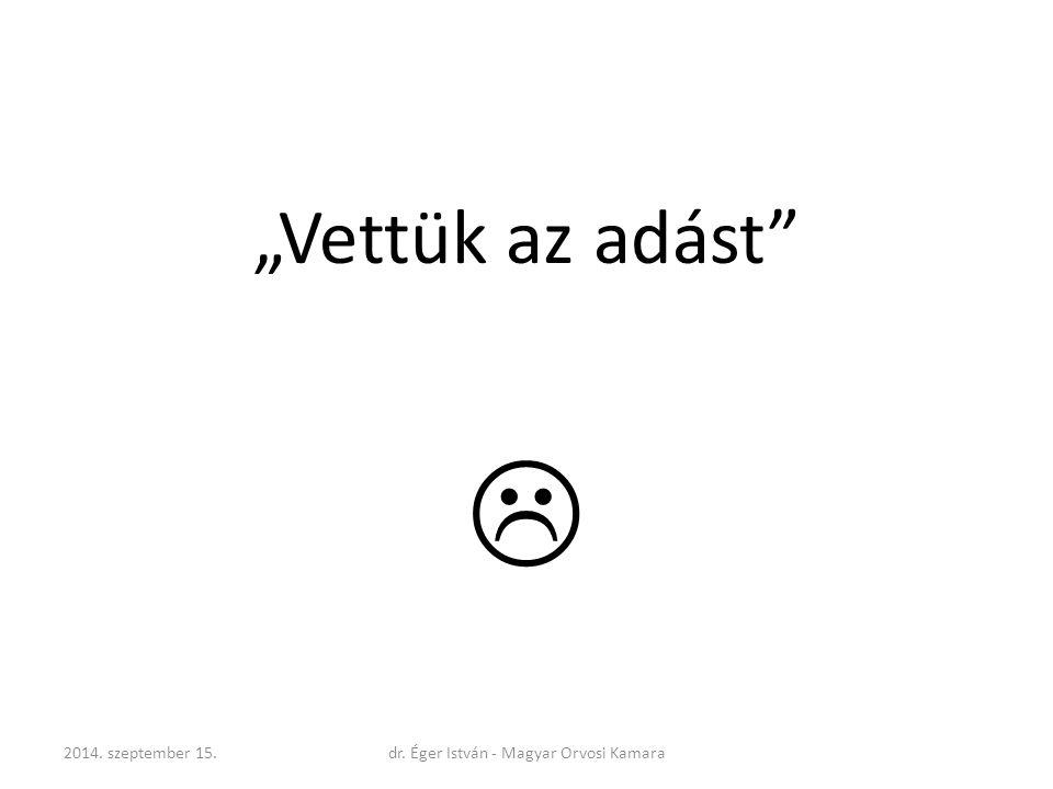 """""""Vettük az adást""""  2014. szeptember 15.dr. Éger István - Magyar Orvosi Kamara"""
