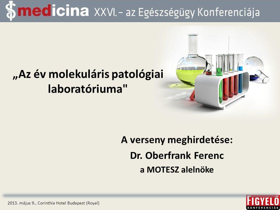 """""""Az év molekuláris patológiai laboratóriuma A verseny meghirdetése: Dr."""