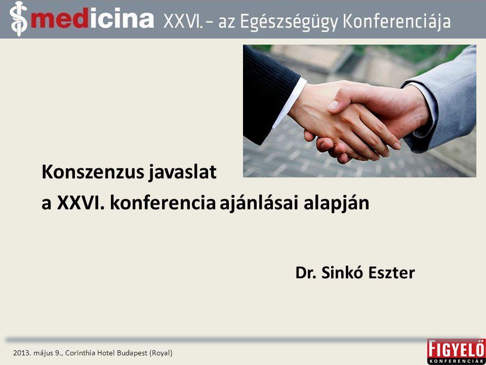 Konszenzus javaslat a XXVI.konferencia ajánlásai alapján 2013.