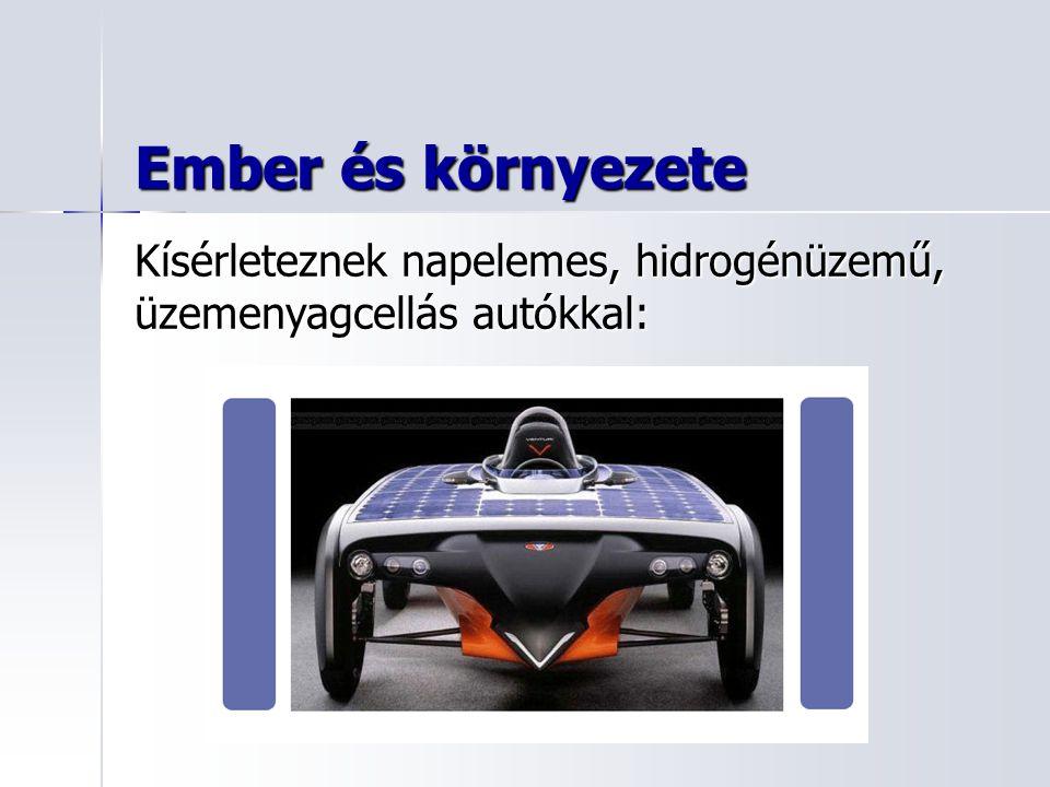 Ember és környezete -Még az elektromos autók is szennyezik a környezetet, hiszen a működésükhöz szükséges áramot erőműben állítják elő.