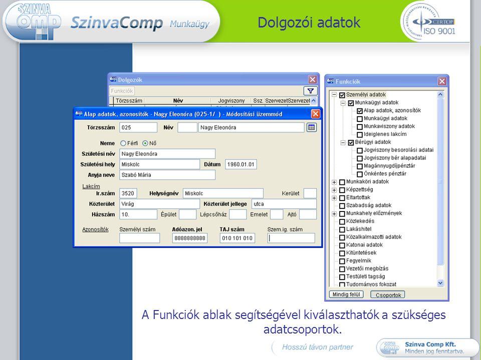 Dolgozói adatok A Funkciók ablak segítségével kiválaszthatók a szükséges adatcsoportok.