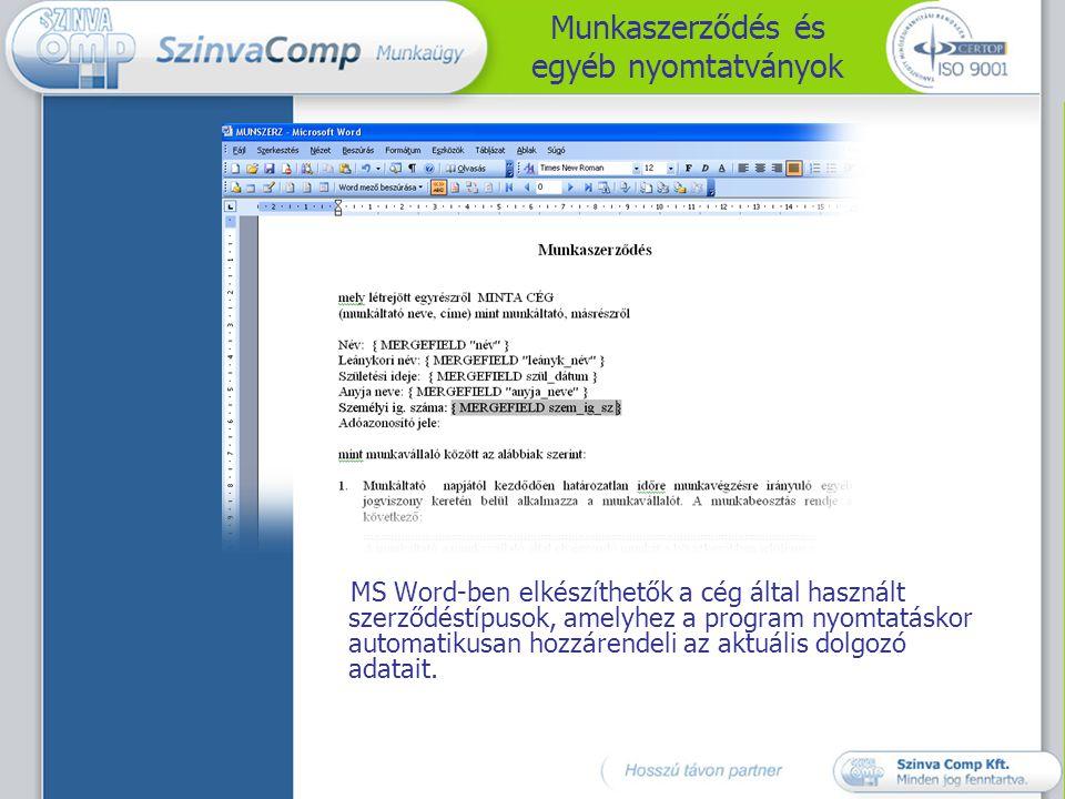 Munkaszerződés és egyéb nyomtatványok MS Word-ben elkészíthetők a cég által használt szerződéstípusok, amelyhez a program nyomtatáskor automatikusan h