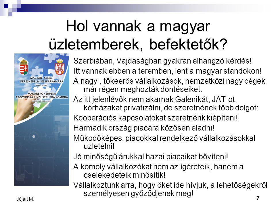 7 Jójárt M. Hol vannak a magyar üzletemberek, befektetők.