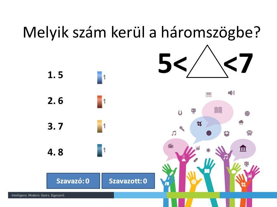 Szavazott: 0Szavazó: 0 Melyik szám kerül a háromszögbe? 1.5 2.6 3.7 4.8 5< <7