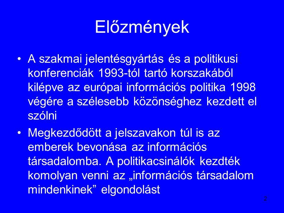 23 eEurope+ 2003: az eEurope céljainak kiterjesztése Az Európai Unió a csatlakozó országok szükséges fejlődéséhez nem látja elegendő garanciának, ha csak az információs társadalom programot veszik át, ehhez általában véve a tágabb gazdaság modernizálása, a piaci folyamatok átalakítása, a kormányzatok átlátható funkcionálása és a polgárok kapcsolatrendszerének átalakulása is szükséges