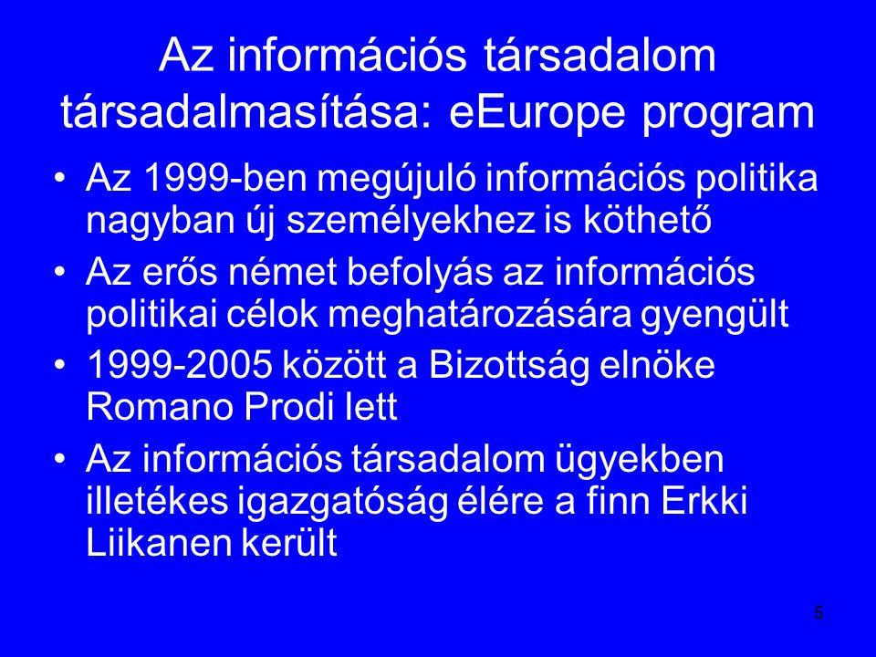 36 Az eEurope felülvizsgálatának az eredménye: eEurope2005 Míg az eEurope program a magánszektor, az üzleti szféra és a közszolgáltatások online hozzáférését tekintette kulcsfontosságúnak, addig az eEurope2005 már a felhasználót helyezi a középpontba Az állampolgári igény megteremtését célozza, hangsúlyozza a minél többféle platform használhatóságát a közszolgáltatások elérésében, hiszen nem mindenki akar személyi számítógépet használni, egyre elterjedtebbek például a mobiltelefonok vagy a PDA-k.