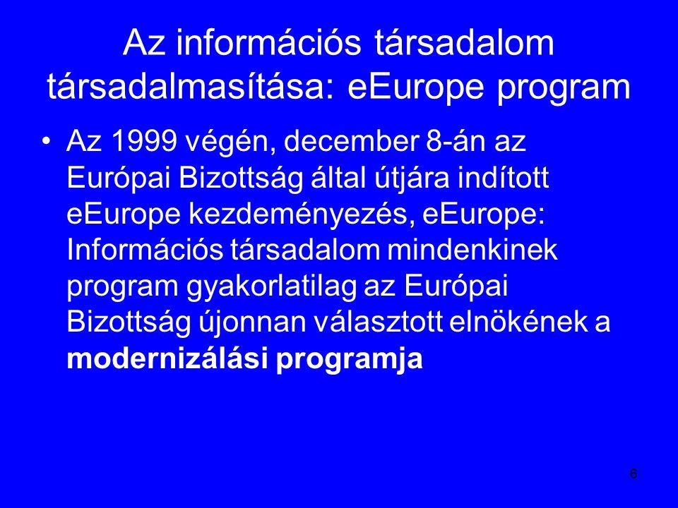 7 Az információs társadalom társadalmasítása: eEurope program Az eEurope megőrizte a korábbi korszak (1993-1999) legfontosabb gazdasági célkitűzéseit, miközben azzal egyenrangúvá tette a társadalmi fejlődés elősegítését Európának több területen is előnye volt a világgal szemben, így a digitális televíziózásban és a mobil távközlésben De más területeken erős lemaradás volt érzékelhető, így például az Internet elterjedésében