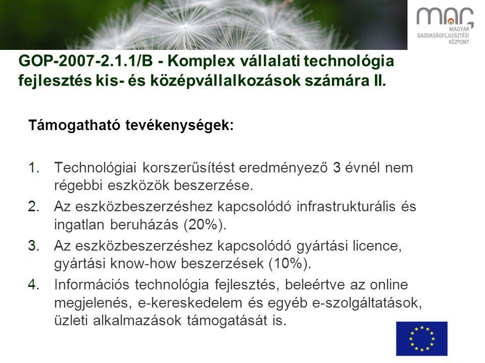 GOP-2007-2.1.1/B - Komplex vállalati technológia fejlesztés kis- és középvállalkozások számára II.