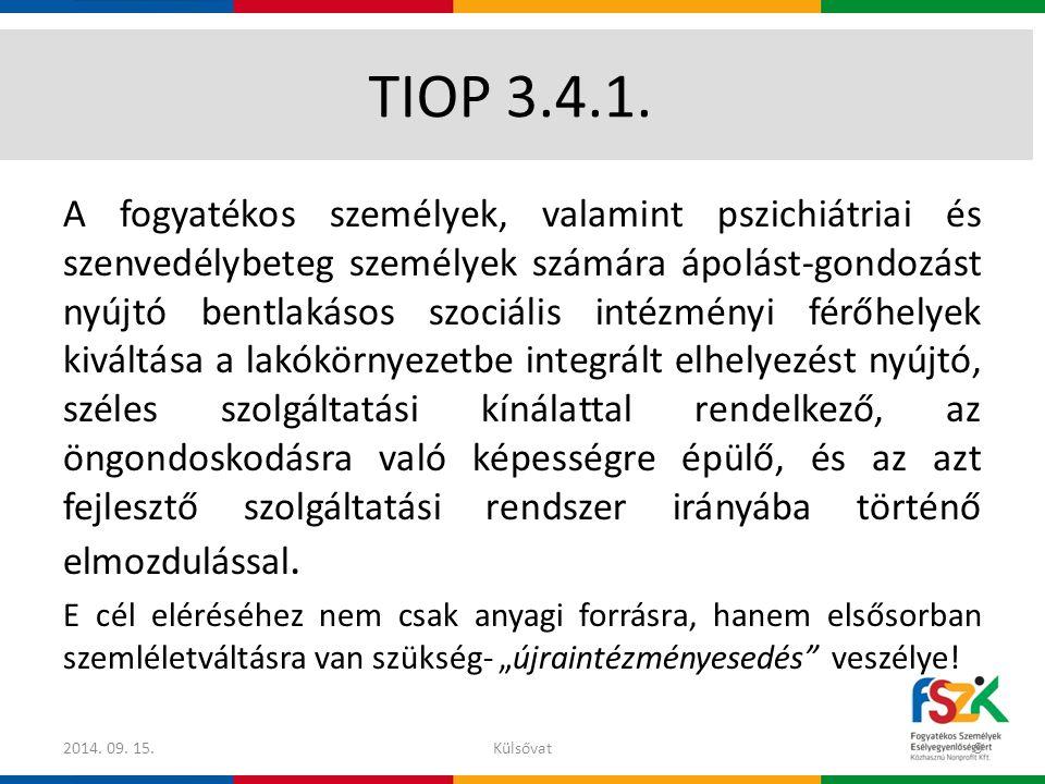 TIOP 3.4.1. A fogyatékos személyek, valamint pszichiátriai és szenvedélybeteg személyek számára ápolást-gondozást nyújtó bentlakásos szociális intézmé