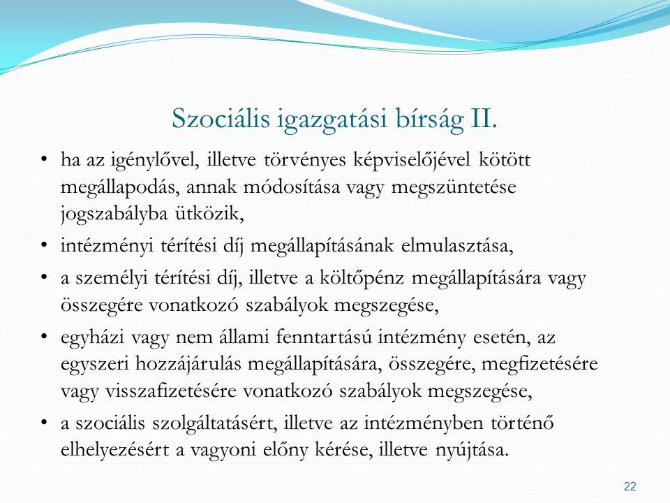 Szociális igazgatási bírság II. ha az igénylővel, illetve törvényes képviselőjével kötött megállapodás, annak módosítása vagy megszüntetése jogszabály