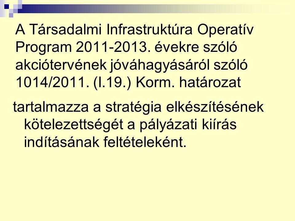 A Társadalmi Infrastruktúra Operatív Program 2011-2013.