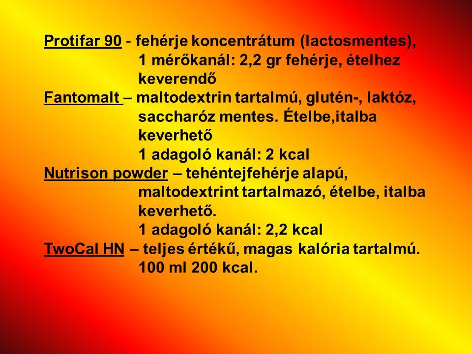 Protifar 90 - fehérje koncentrátum (lactosmentes), 1 mérőkanál: 2,2 gr fehérje, ételhez keverendő Fantomalt – maltodextrin tartalmú, glutén-, laktóz,