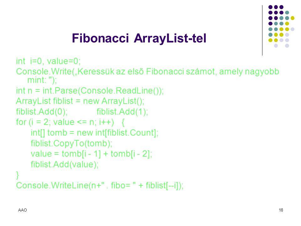 """AAO18 Fibonacci ArrayList-tel int i=0, value=0; Console.Write(""""Keressük az első Fibonacci számot, amely nagyobb mint:"""