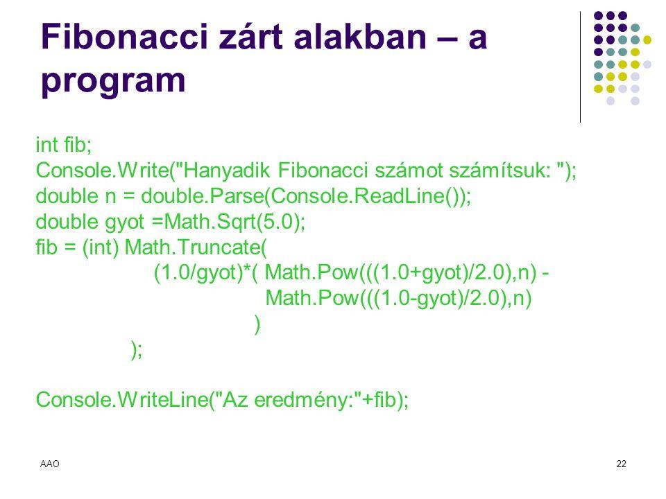 AAO22 Fibonacci zárt alakban – a program int fib; Console.Write(