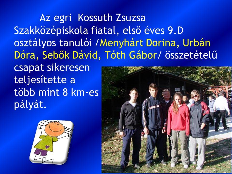 Az egri Kossuth Zsuzsa Szakközépiskola fiatal, első éves 9.D osztályos tanulói /Menyhárt Dorina, Urbán Dóra, Sebők Dávid, Tóth Gábor/ összetételű csapat sikeresen teljesítette a több mint 8 km-es pályát.