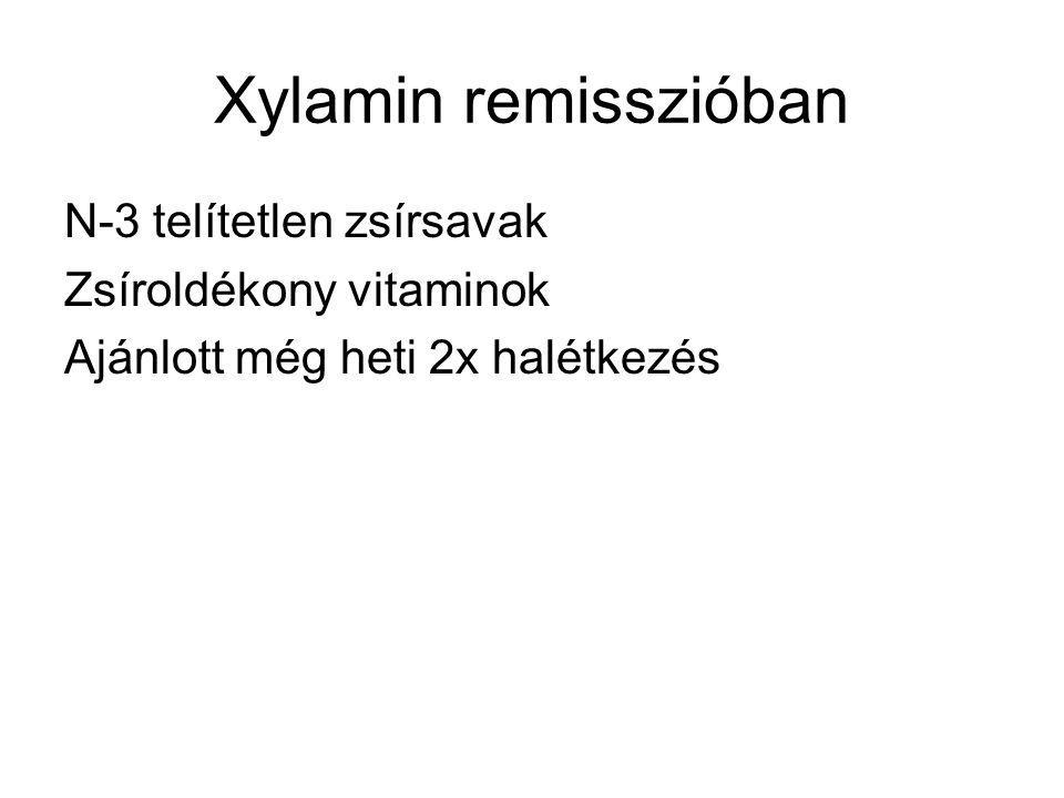 Xylamin remisszióban N-3 telítetlen zsírsavak Zsíroldékony vitaminok Ajánlott még heti 2x halétkezés