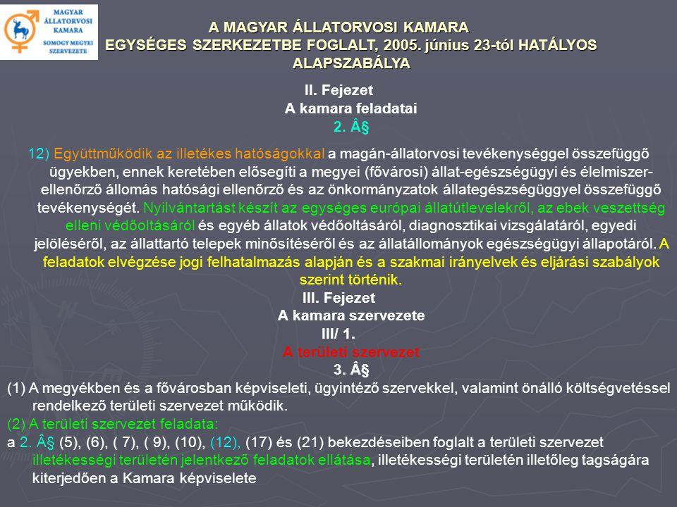 A MAGYAR ÁLLATORVOSI KAMARA EGYSÉGES SZERKEZETBE FOGLALT, 2005.