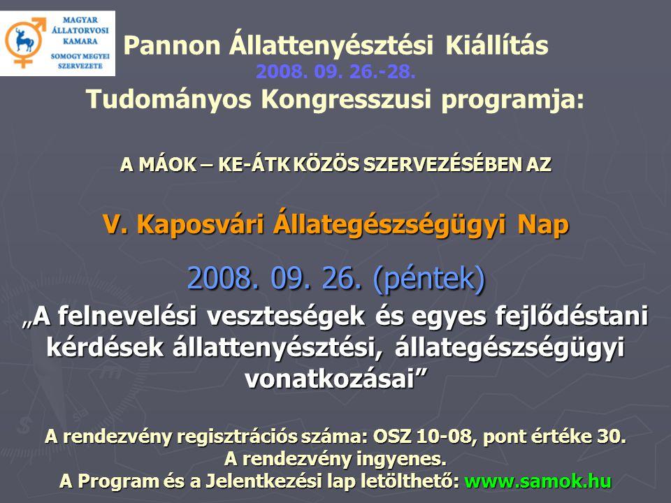 A MÁOK – KE-ÁTK KÖZÖS SZERVEZÉSÉBEN AZ V. Kaposvári Állategészségügyi Nap 2008.