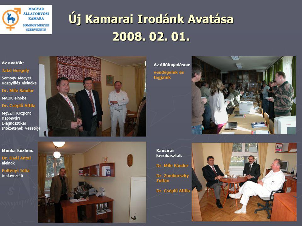 Új Kamarai Irodánk Avatása 2008. 02. 01.