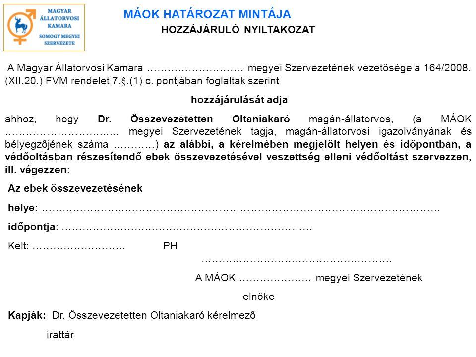 HOZZÁJÁRULÓ NYILTAKOZAT A Magyar Állatorvosi Kamara ……………………….