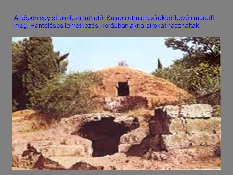 A képen egy etruszk sír látható. Sajnos etruszk sírokból kevés maradt meg. Hantolásos temetkezés, korábban akna-sírokat használtak.