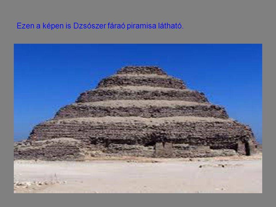 Ezen a képen is Dzsószer fáraó piramisa látható.