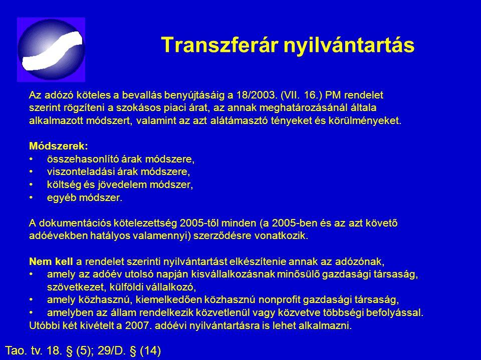 Transzferár nyilvántartás Az adózó köteles a bevallás benyújtásáig a 18/2003. (VII. 16.) PM rendelet szerint rögzíteni a szokásos piaci árat, az annak