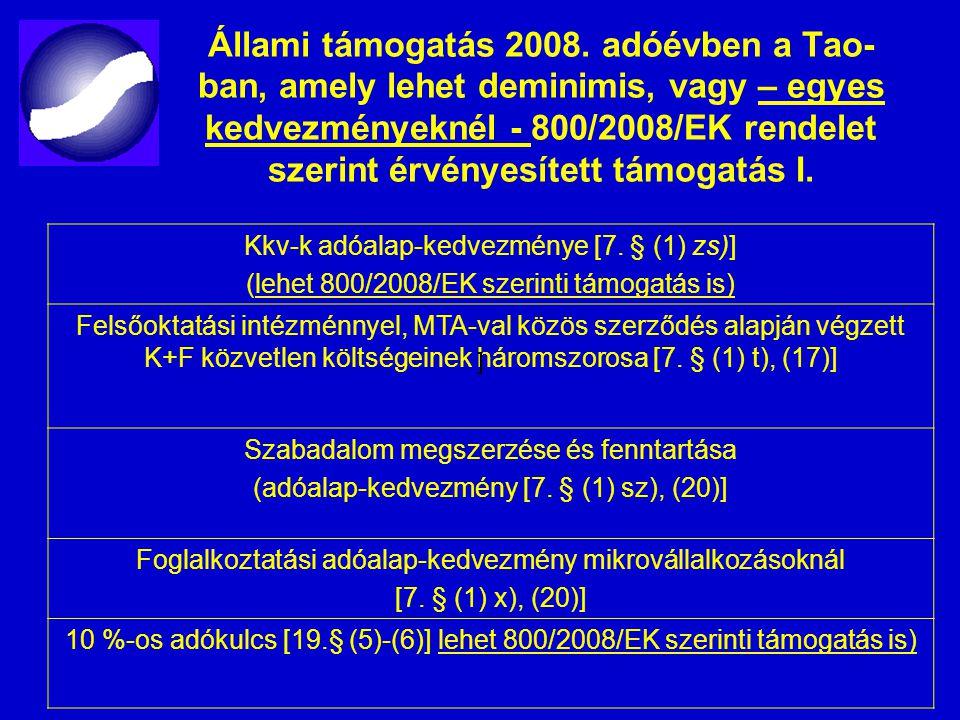 Állami támogatás 2008. adóévben a Tao- ban, amely lehet deminimis, vagy – egyes kedvezményeknél - 800/2008/EK rendelet szerint érvényesített támogatás