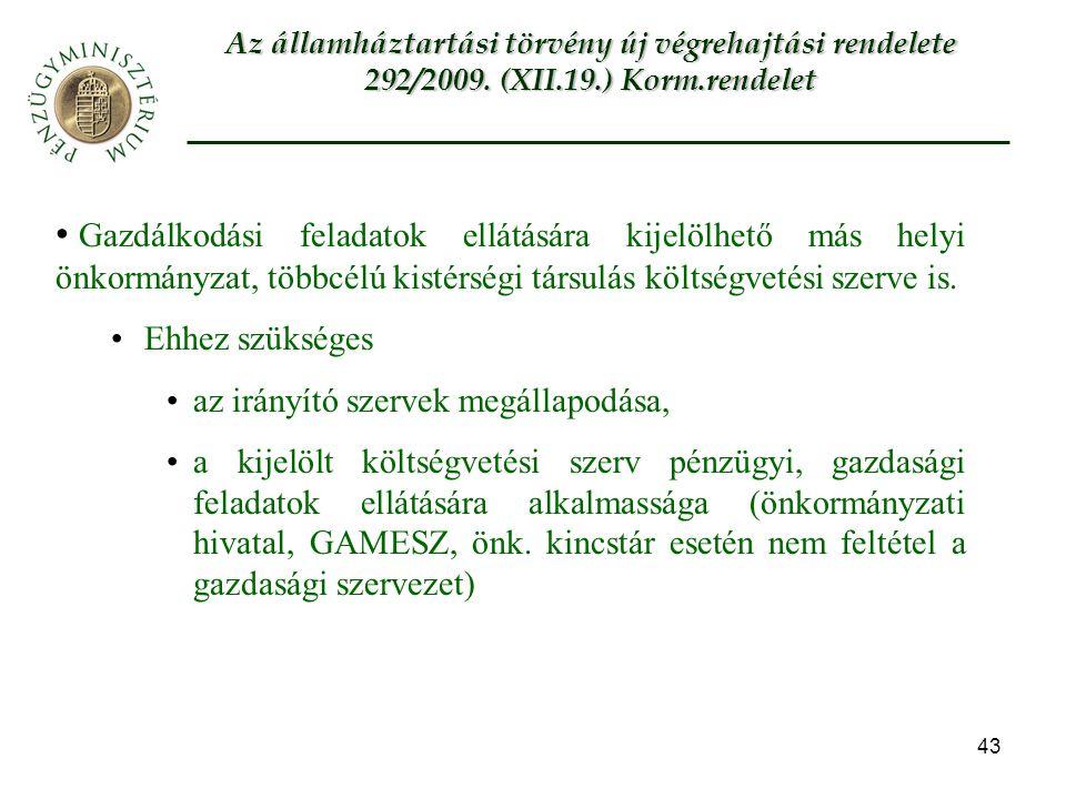 43 Az államháztartási törvény új végrehajtási rendelete 292/2009.
