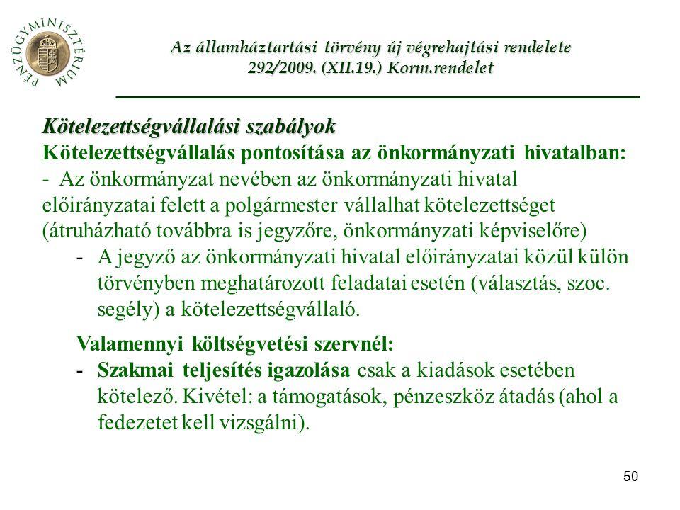 50 Az államháztartási törvény új végrehajtási rendelete 292/2009.