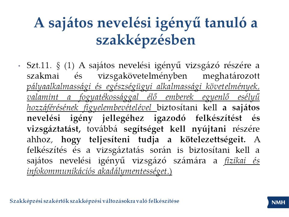 A sajátos nevelési igényű tanuló a szakképzésben Szt.11.